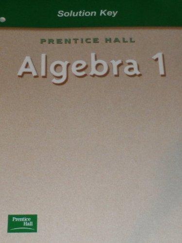 9780130444035: Prentice Hall: Algebra 1, Solutions Key