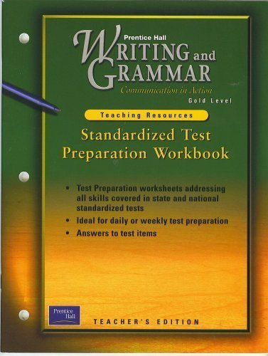 9780130444295: Standardized Test Preparation Workbook, Gold Level, Teacher's Edition (Prentice Hall Writing and Grammar, Communications in Action, Gold Level, Teaching Resources)