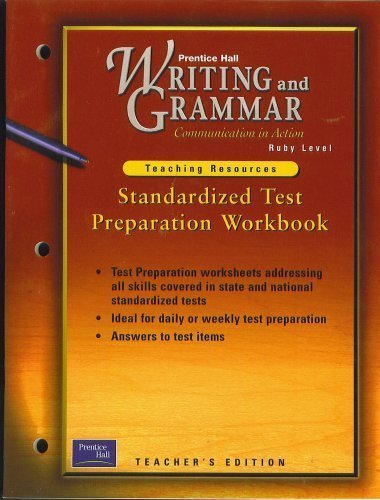 9780130444318: Standardized Test Preparation Workbook, Teacher's Edition, for Prentice Hall Writing and Grammar Communication in Action, Ruby Level (Teaching Resources: Test preparation worksheets addressing all skills covered in state and national standardized tests;, ideal for daily or weekly test preparation; answers to test items)