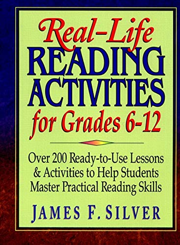 9780130444608: Real-Life Reading Activities for Grades 6-12: Over 200 Ready-to-Use Lessons and Activities to Help Students Master Practical Reading Skills