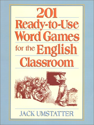 201 Ready-to-Use Word Games for the English Classr Classroom (Paperback): Jack Umstatter