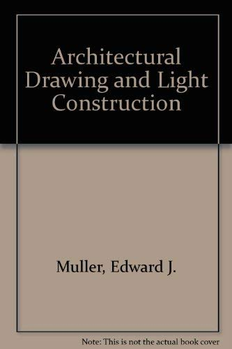 9780130445612: Architectural Drawing and Light Construction