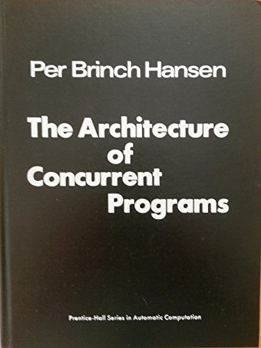 9780130446282: Architecture of Concurrent Programs (Prentice-Hall series in automatic computation)