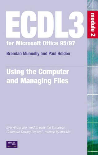 ECDL 95/97: Module 2 (ECDL3 for Microsoft Office 95/97): Holden, Paul; Murphy, Sharon; ...