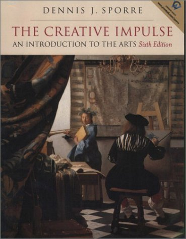 9780130447401: The Creative Impulse: An Introduction to the Arts (6th Edition)