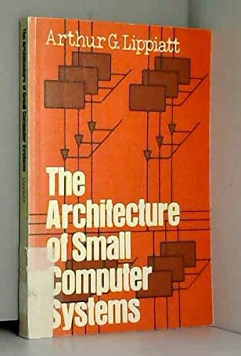 9780130447500: Architecture of Small Computer Systems