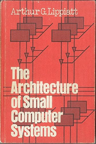 9780130447685: Architecture of Small Computer Systems