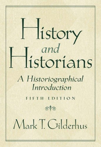 9780130448248: History and Historians: A Historiographical Introduction