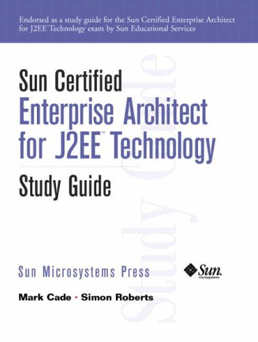 9780130449160: Sun Certified Enterprise Architecture for J2EE Technology Study Guide
