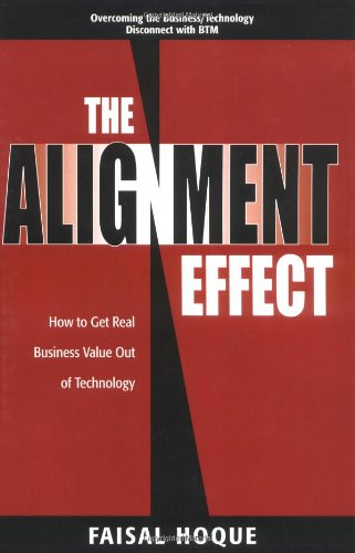 9780130449399: The Alignment Effect: How to Get Real Business Value Out of Technology