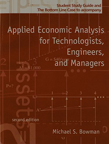 9780130449900: Applied Economic Analysis, for Technologists, Engineers, and Managers: Student Study Guide & the Bottom Line Case