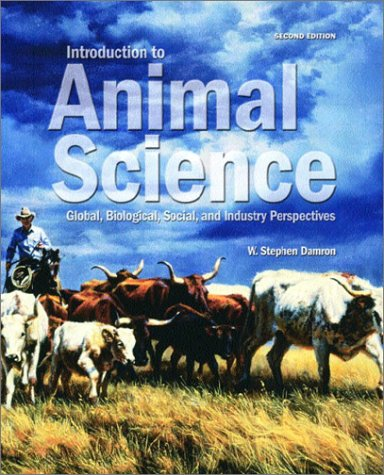 Introduction to Animal Science: Global, Biological, Social,: W. Stephen Damron