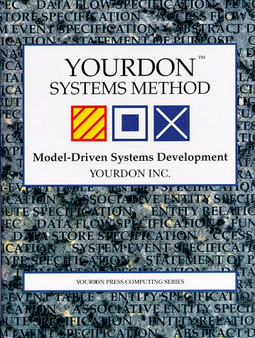 9780130451620: Yourdon Systems Method: Model-Driven Systems Development (Yourdon press Computing Series)