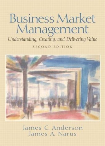 9780130451873: Business Market Management: Understanding, Creating and Delivering Value (2nd Edition)