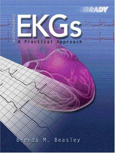 9780130452153: Understanding EKGs: A Practical Approach (2nd Edition)