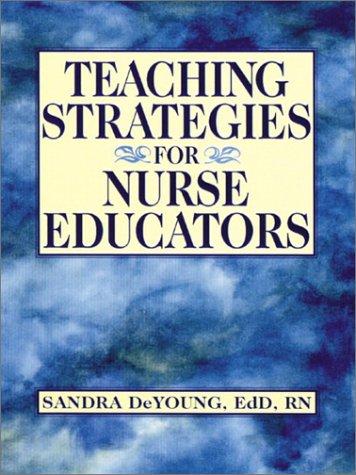 9780130452160: Teaching Strategies for Nurse Educators