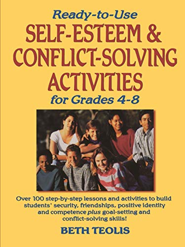 9780130452566: Ready-to-Use Self-Esteem and Conflict Solving Activities for Grades 4-8