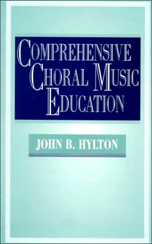 9780130452870: Comprehensive Choral Music Education