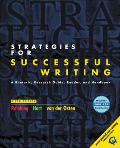 Strategies for Successful Writing with 2001 APA Guidelines (6th Edition) (0130452920) by James A. Reinking; Andrew W. Hart; Robert von der Osten