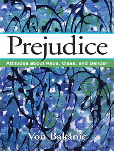 9780130453303: Prejudice: Attitudes About Race, Class, and Gender