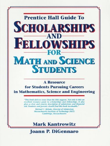 9780130453372: Prentice Hall Guide to Scholarships and Fellowships for Math and Science Students: A Resource Guide for Students Pursuing Careers in Mathematics, Scie