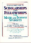 9780130453457: Prentice Hall Guide to Scholarships and Fellowships for Math and Science Students: A Resource Guide for Students Pursuing Careers in Mathematics, Scie