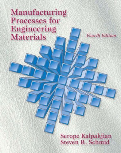 9780130453730: MANUFACTURING PROCESSES FOR ENGINEERING MATERIALS