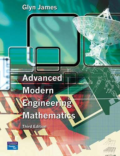 Advanced Modern Engineering Mathematics: Glyn James