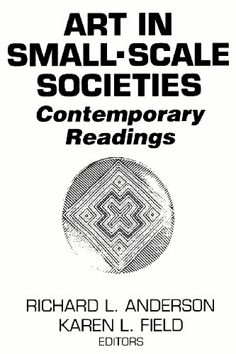 Art in Small Scale Societies: Reader: Anderson, Richard L.;