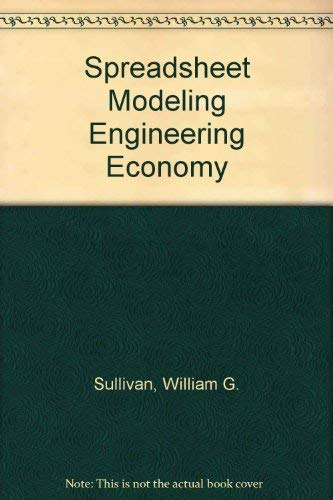 Spreadsheet Modeling Engineering Economy: Sullivan, William G.