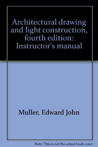 9780130455437: Architectural drawing and light construction, fourth edition: Instructor's manual