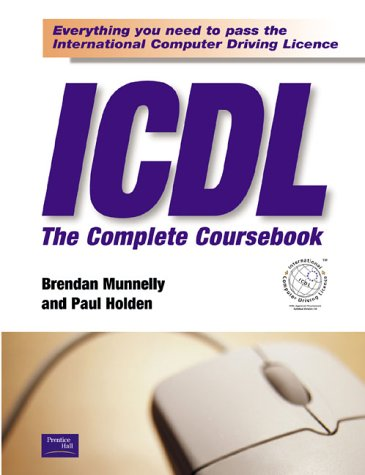 9780130456335: ICDL3: The Complete Coursebook for Microsoft Office 2000