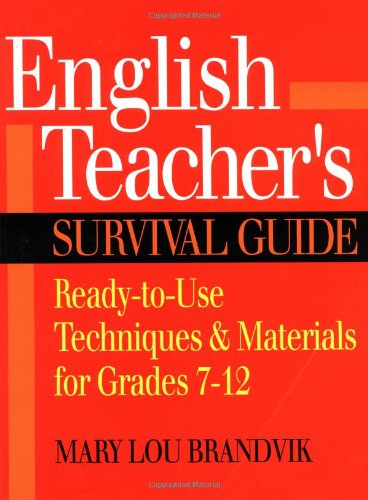 9780130456816: English Teacher's Survival Guide: Ready-to-Use Techniques & Materials for Grades 7-12