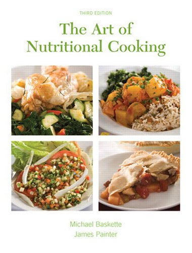 The Art of Nutritional Cooking: Michael Baskette; Milton