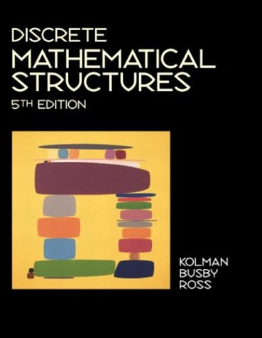 Discrete Mathematical Structures (5th Edition): Kolman, Bernard; Busby,