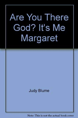 Are you there God? It's me, Margaret: Blume, Judy