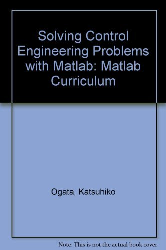 Solving Control Engineering Problems With Matlab (Matlab: Katsuhiko Ogata