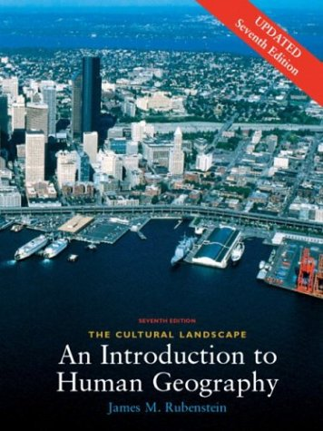 The Cultural Landscape : An Introduction to: James M. Rubenstein