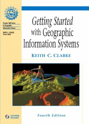 9780130460271: Getting Started with GIS (Prentice Hall Series in Geographic Information Science)