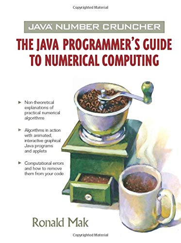 9780130460417: Java Number Cruncher: The Java Programmer's Guide to Numerical Computing (Prentice Hall PTR Oracle)