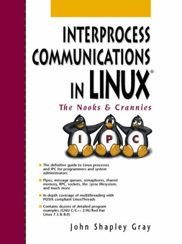 9780130460424: Interprocess Communications in Linux: The Nooks and Crannies