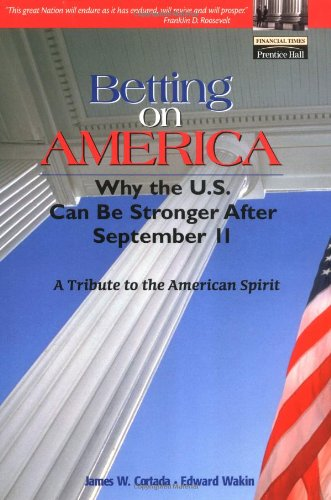 9780130460783: Betting on America: Why the US Can Be Stronger After September 11