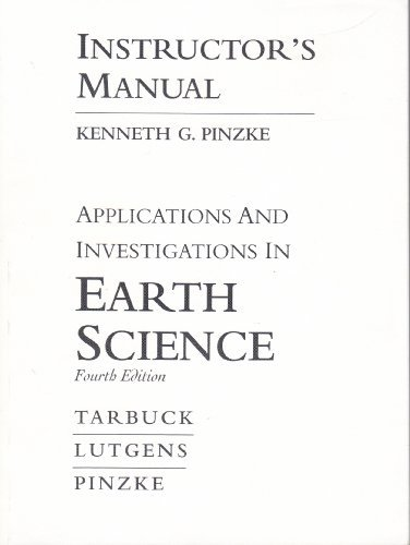 9780130460967: Applications and Investigations in Earth Science--Instructor's Manual