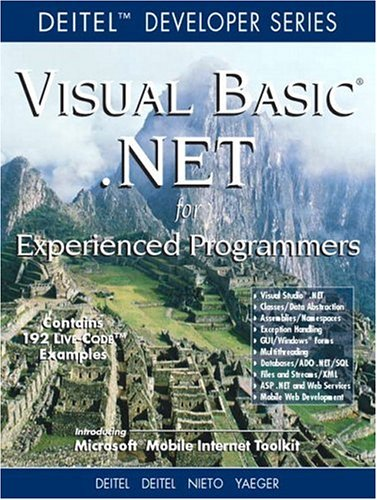 Visual Basic .NET For Experienced Programmers (Deitel Developer Series) (9780130461315) by Harvey M. Deitel; Paul J. Deitel; Cheryl H. Yaeger; Tem R. Nieto