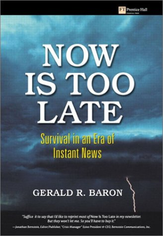 9780130461391: Now Is Too Late: Survival in an Era of Instant News