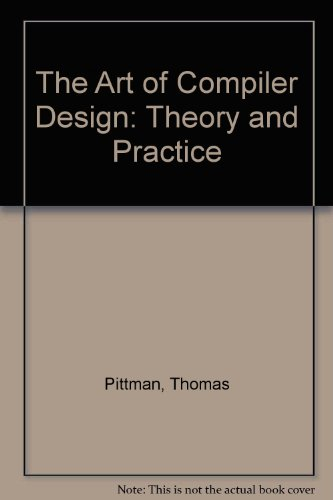 9780130461605: The Art of Compiler Design: Theory and Practice