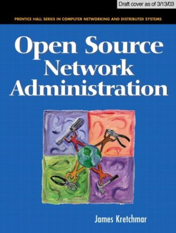 9780130462107: Open Source Network Administration (Prentice Hall Series in Computer Networking and Distributed Systems)