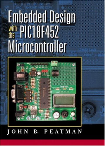 9780130462138: Embedded Design with the Pic18f452