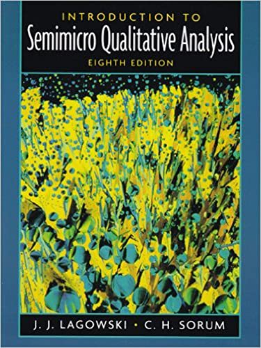 Introduction to Semimicro Qualitative Analysis (8th Edition): Joseph T Lagowski;