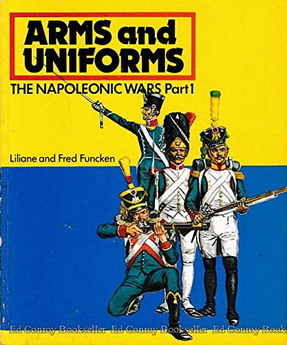 9780130462282: The Napoleonic Wars (Arms and Uniforms, Part 1)